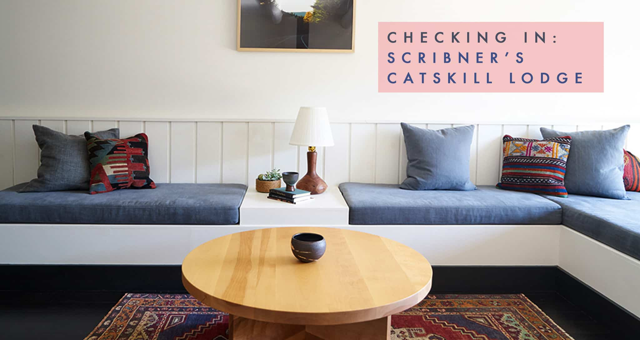 Checking In: Scribner's Catskill Lodge